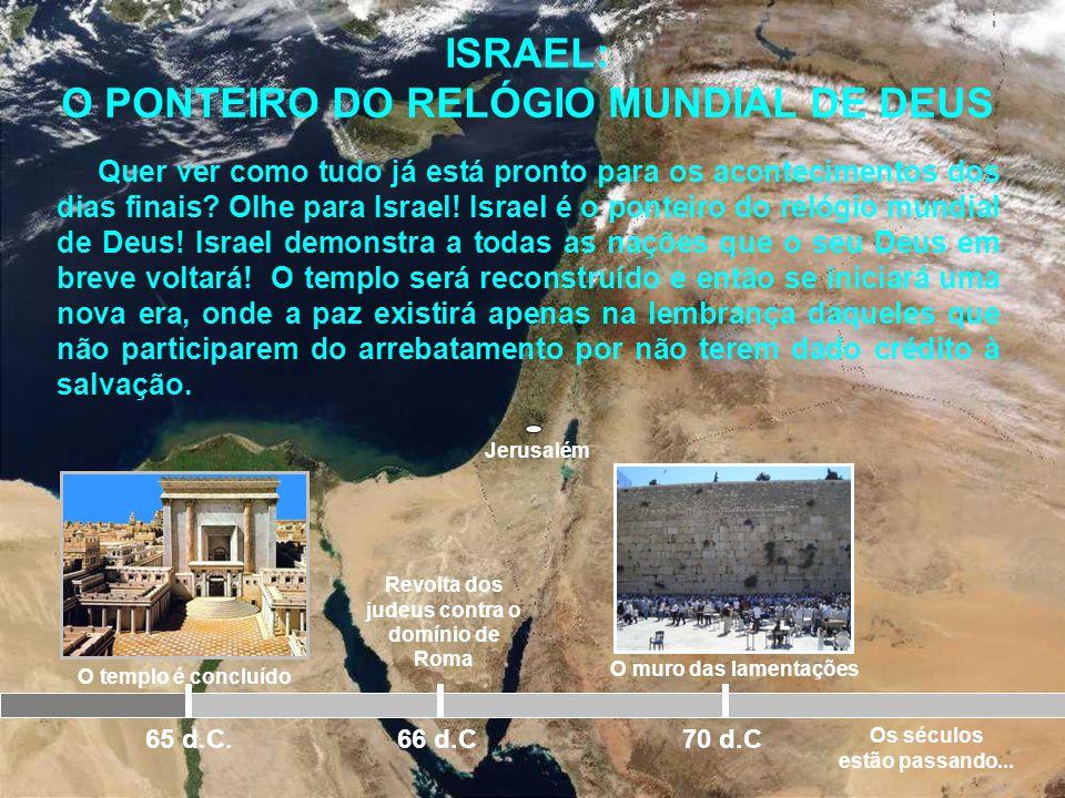 Jerusalém O templo é concluído 65 d.C. Revolta dos judeus contra o domínio de Roma 66 d.C 70 d.C MAS O QUE DIZ A BIBLIA SAGRADA A ESTE RESPEITO? Ela n