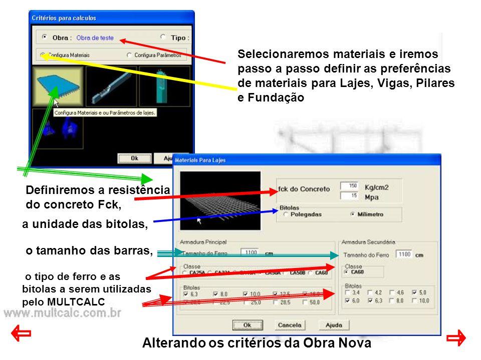 Alterando os critérios da Obra Nova Parâmetros para Pilares Serão vistos detalhadamente a seguir