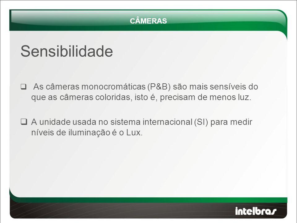  As câmeras monocromáticas (P&B) são mais sensíveis do que as câmeras coloridas, isto é, precisam de menos luz.