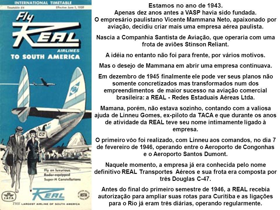 1 História A Redes Estaduais Aéreas Ltda. - Real Transportes Aéreos foi uma companhia aérea brasileira, fundada no ano de 1945 pelo empresário paulist