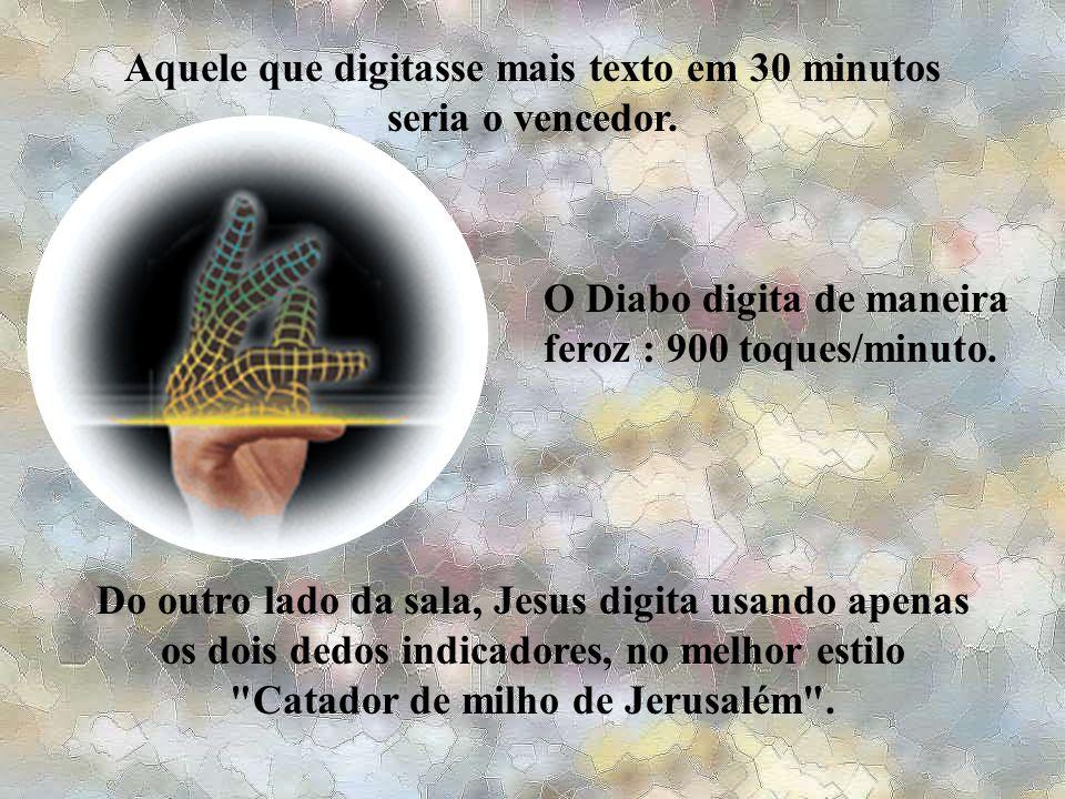 Do outro lado da sala, Jesus digita usando apenas os dois dedos indicadores, no melhor estilo Catador de milho de Jerusalém .