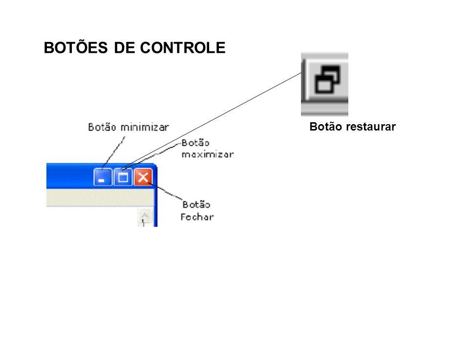 BOTÕES DE CONTROLE Botão restaurar