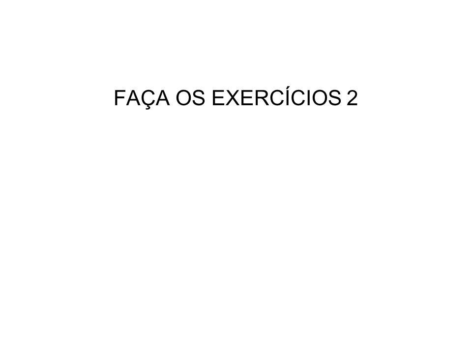 FAÇA OS EXERCÍCIOS 2