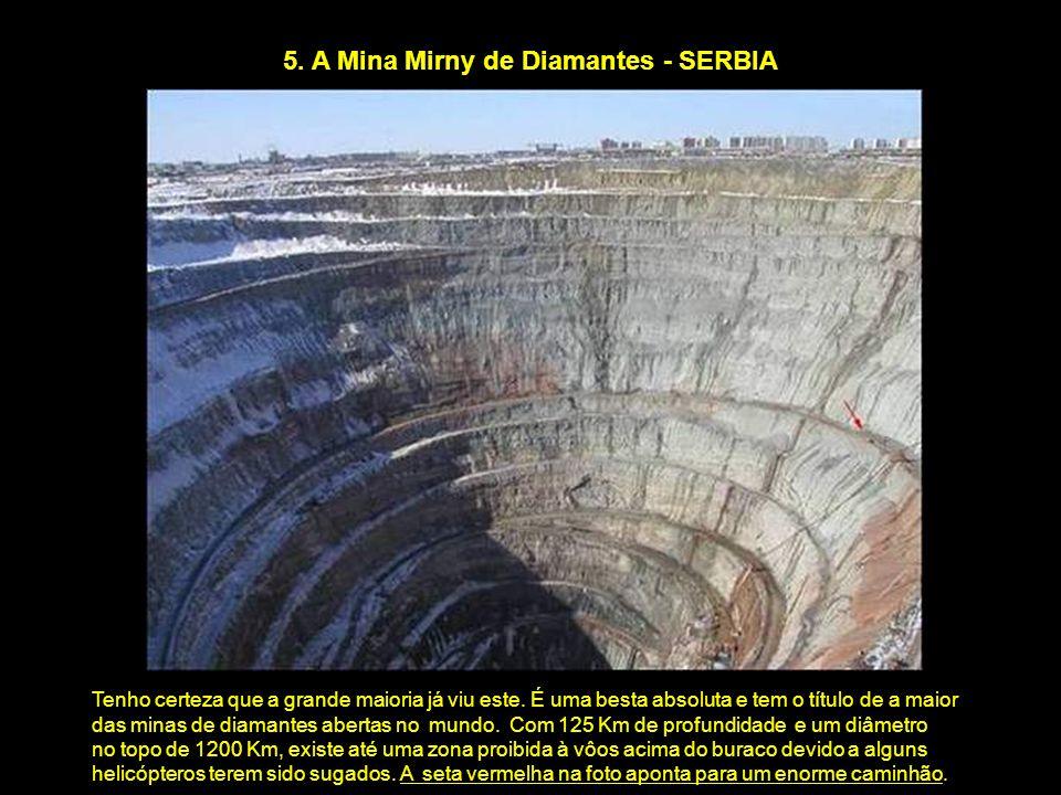5. A Mina Mirny de Diamantes - SERBIA Tenho certeza que a grande maioria já viu este.