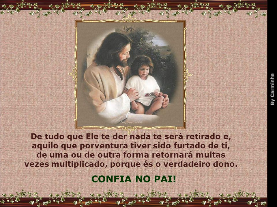 AQUIETA-TE com fé no Pai.