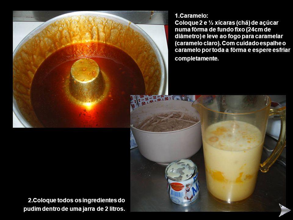 1.Caramelo: Coloque 2 e ½ xícaras (chá) de açúcar numa fôrma de fundo fixo (24cm de diâmetro) e leve ao fogo para caramelar (caramelo claro).