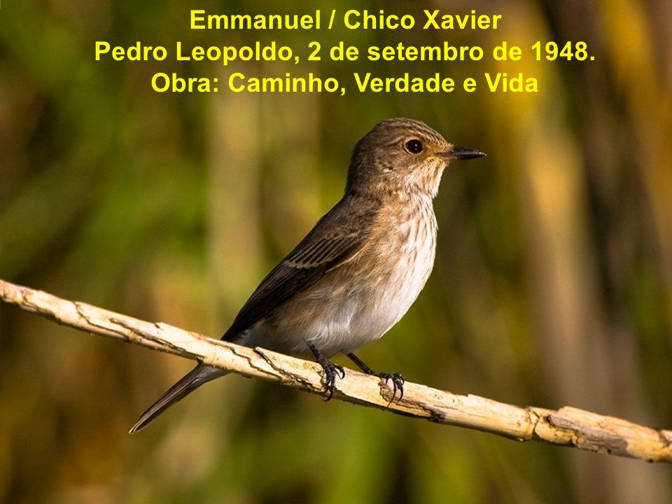 Emmanuel / Chico Xavier Pedro Leopoldo, 2 de setembro de 1948. Obra: Caminho, Verdade e Vida