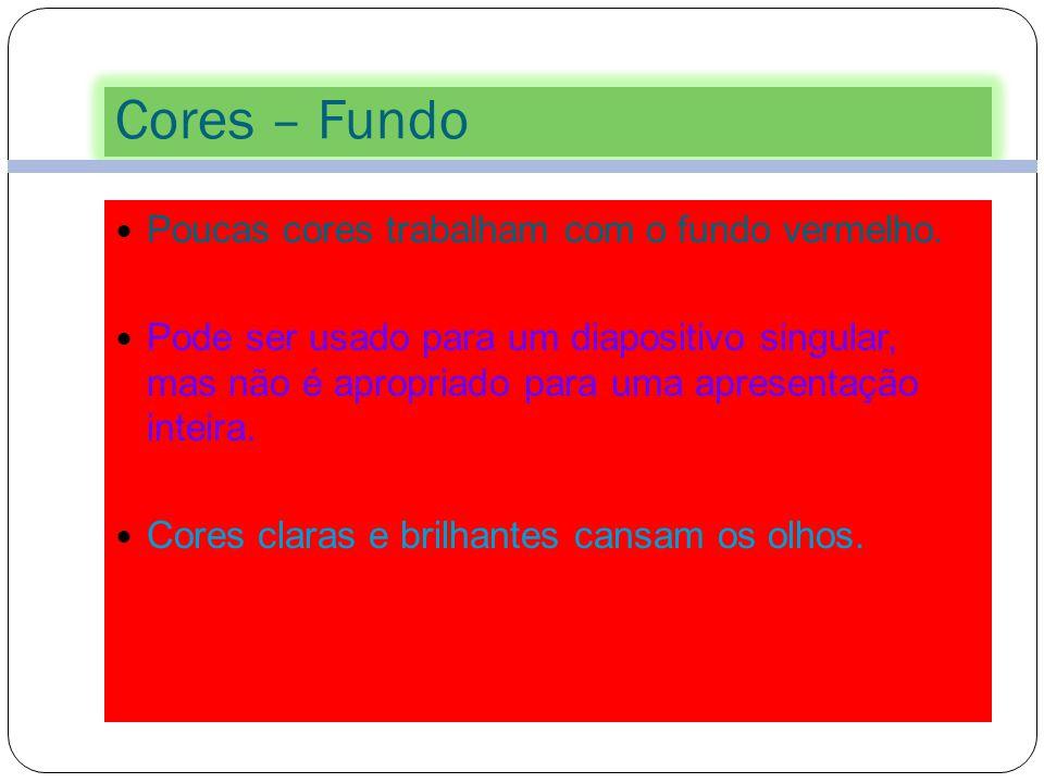 Cores – Fundo 42 Poucas cores trabalham com o fundo amarelo. Pode ser usado para um diapositivo singular, mas não é apropriado para uma apresentação i