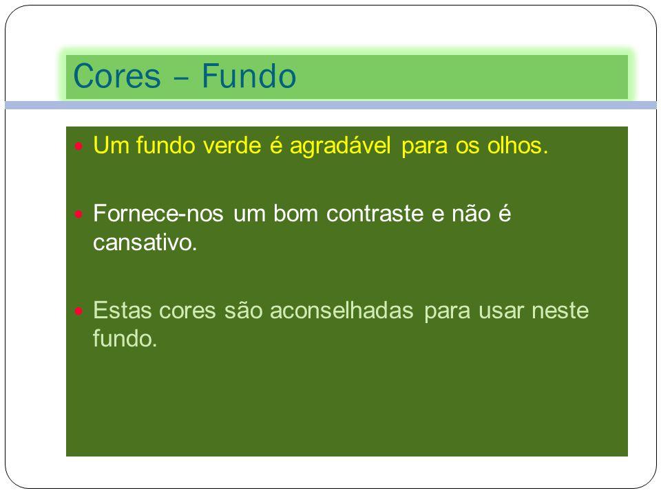 Cores – Fundo 43 Poucas cores trabalham com o fundo vermelho. Pode ser usado para um diapositivo singular, mas não é apropriado para uma apresentação