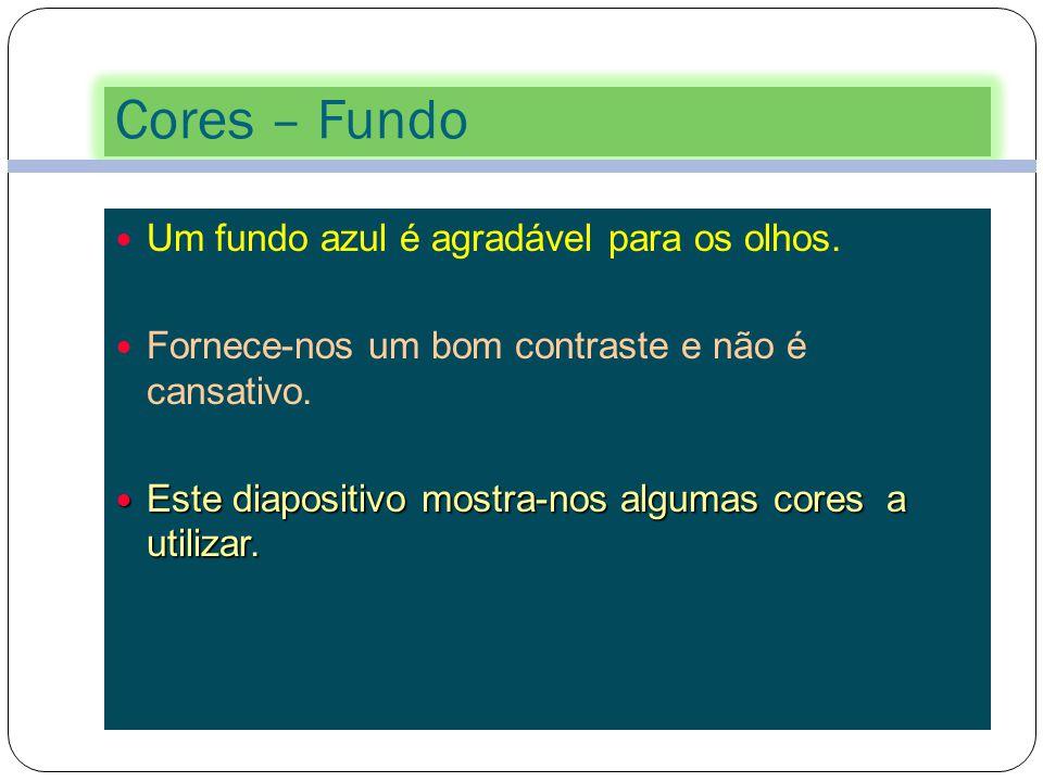 Cores – Fundo 44 Um fundo verde é agradável para os olhos. Fornece-nos um bom contraste e não é cansativo. Estas cores são aconselhadas para usar nest