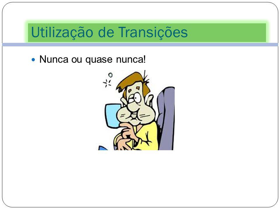 Utilização das Animações 52 O texto pode: Surgir da esquerda Surgir da direita Aumentar Surgir de chicoteada Todas as direcções em simultâneo podem co