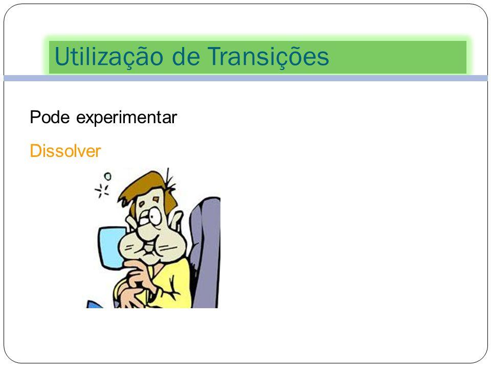 Utilização de Transições Pode experimentar Desvendar