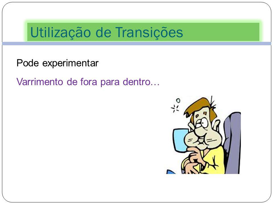 Utilização de Transições Pode experimentar Dissolver