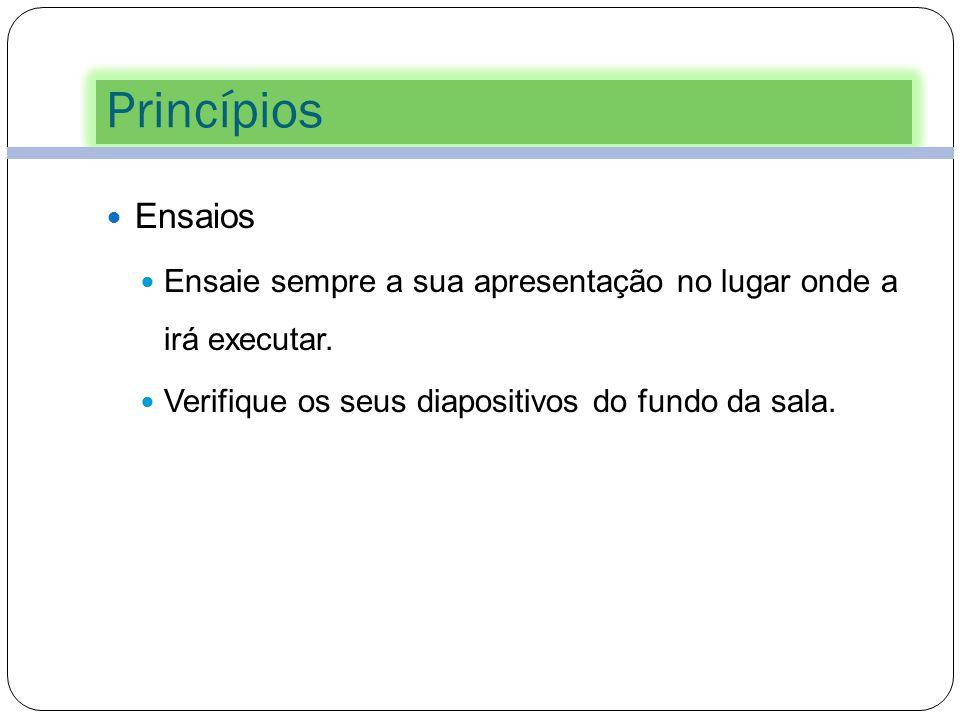 Princípios 6 Utilizar sempre um Diapositivo Modelo (Modelo Global de Diapositivos): Ajudá-lo-á a criar um estilo para a sua apresentação. Ligará visua