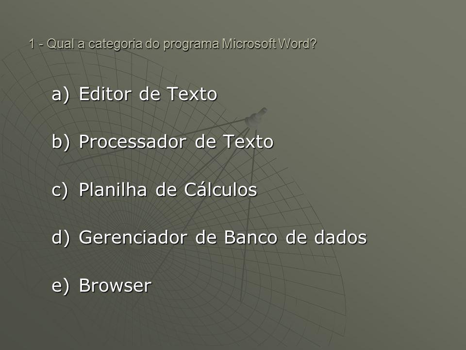 12 - (Técnico – TRE AP – 2006) O tipo, o tamanho, o estilo e os efeitos aplicáveis nas fontes dos caracteres utilizados nos documentos Word podem ser modificados por meio do menu a) Editar.