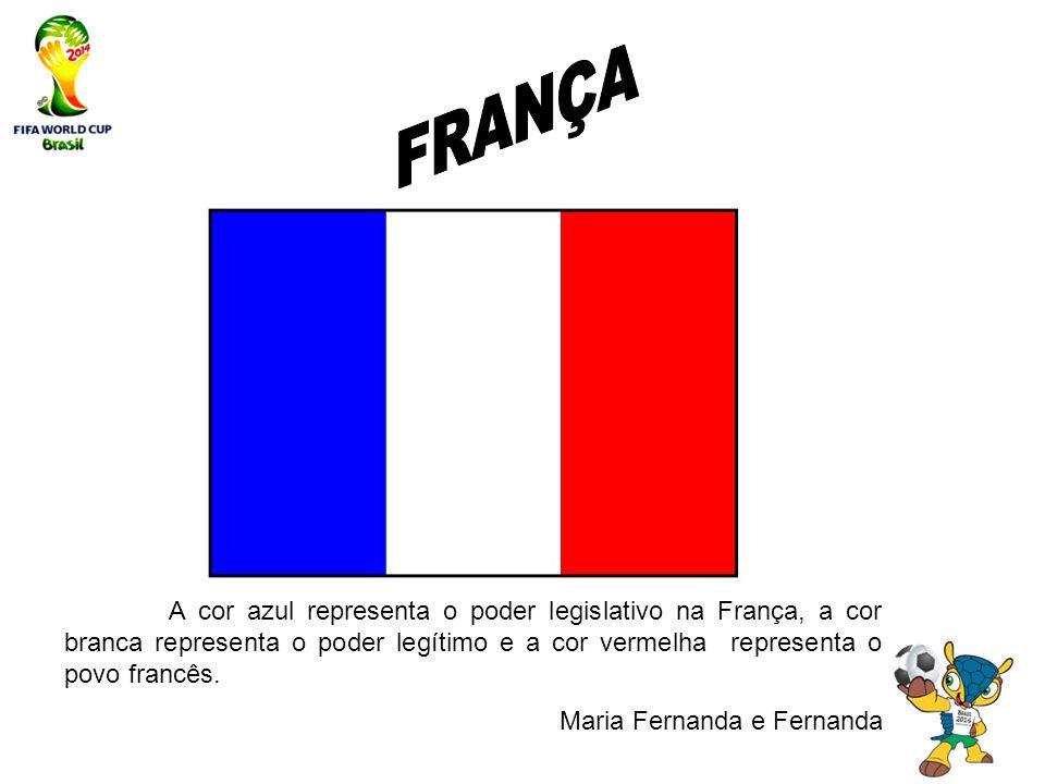 A cor azul representa o poder legislativo na França, a cor branca representa o poder legítimo e a cor vermelha representa o povo francês. Maria Fernan
