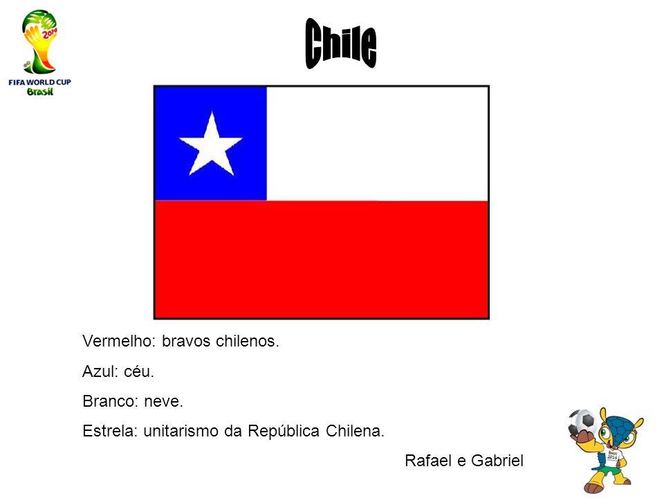 Vermelho: bravos chilenos. Azul: céu. Branco: neve. Estrela: unitarismo da República Chilena. Rafael e Gabriel