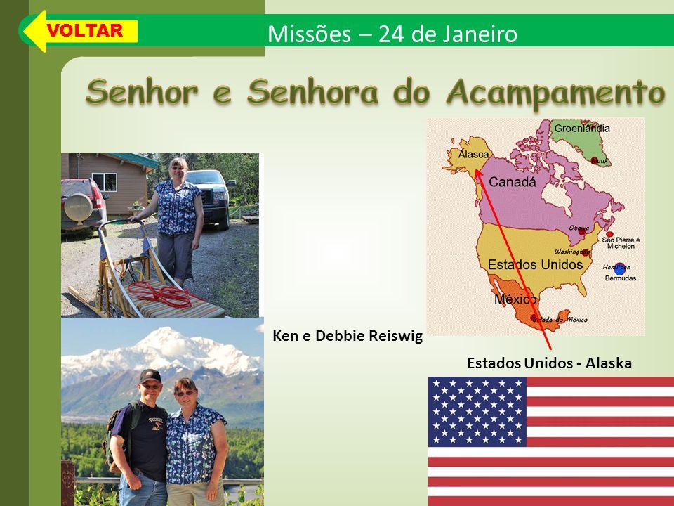 Missões – 24 de Janeiro Estados Unidos - Alaska Ken e Debbie Reiswig VOLTAR