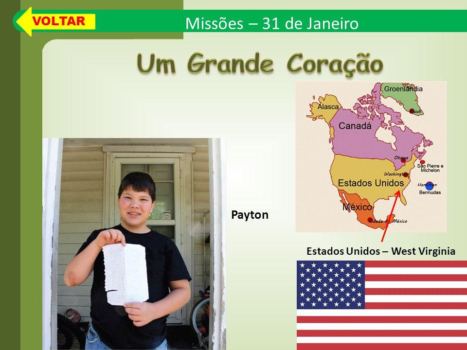 Missões – 31 de Janeiro Estados Unidos – West Virginia Payton VOLTAR