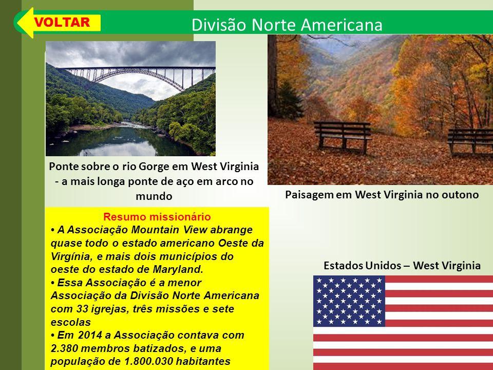 Divisão Norte Americana Resumo missionário A Associação Mountain View abrange quase todo o estado americano Oeste da Virgínia, e mais dois municípios do oeste do estado de Maryland.