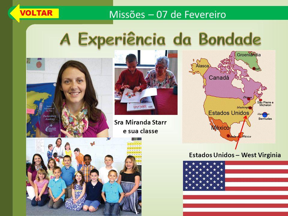 Missões – 07 de Fevereiro Estados Unidos – West Virginia Sra Miranda Starr e sua classe VOLTAR