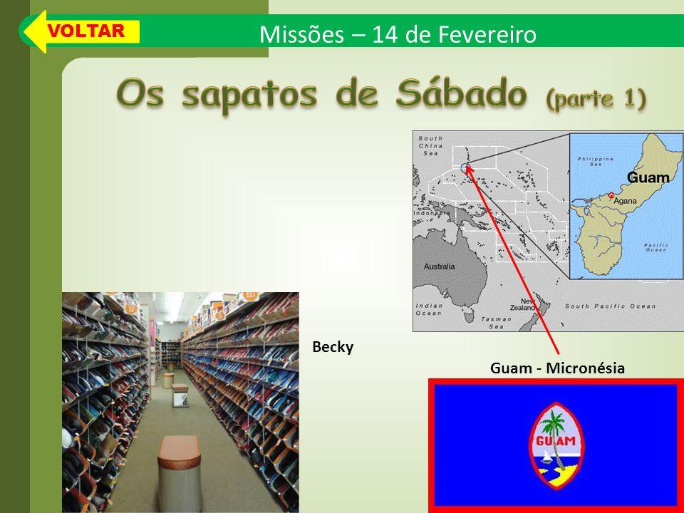 Missões – 14 de Fevereiro Guam - Micronésia Becky VOLTAR