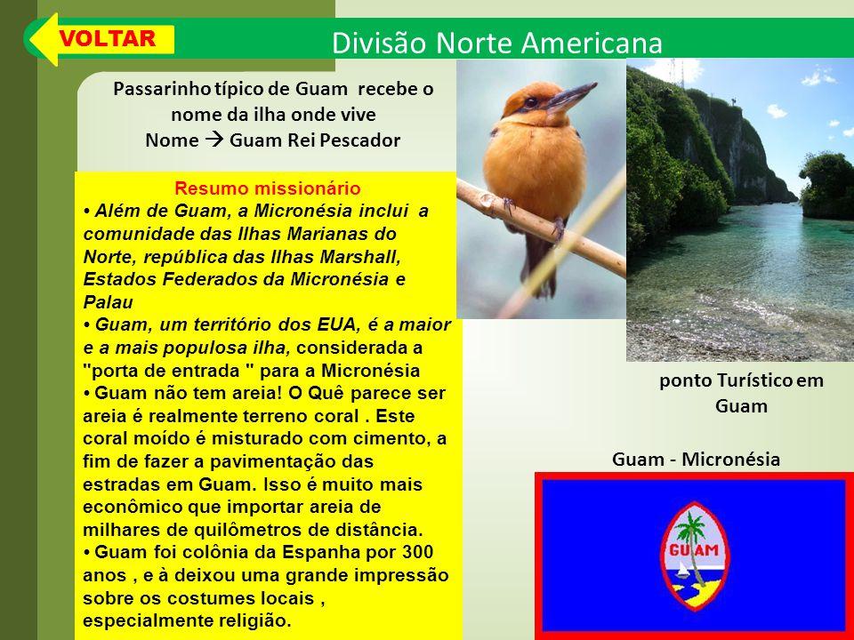 Divisão Norte Americana Resumo missionário Além de Guam, a Micronésia inclui a comunidade das Ilhas Marianas do Norte, república das Ilhas Marshall, Estados Federados da Micronésia e Palau Guam, um território dos EUA, é a maior e a mais populosa ilha, considerada a porta de entrada para a Micronésia Guam não tem areia.