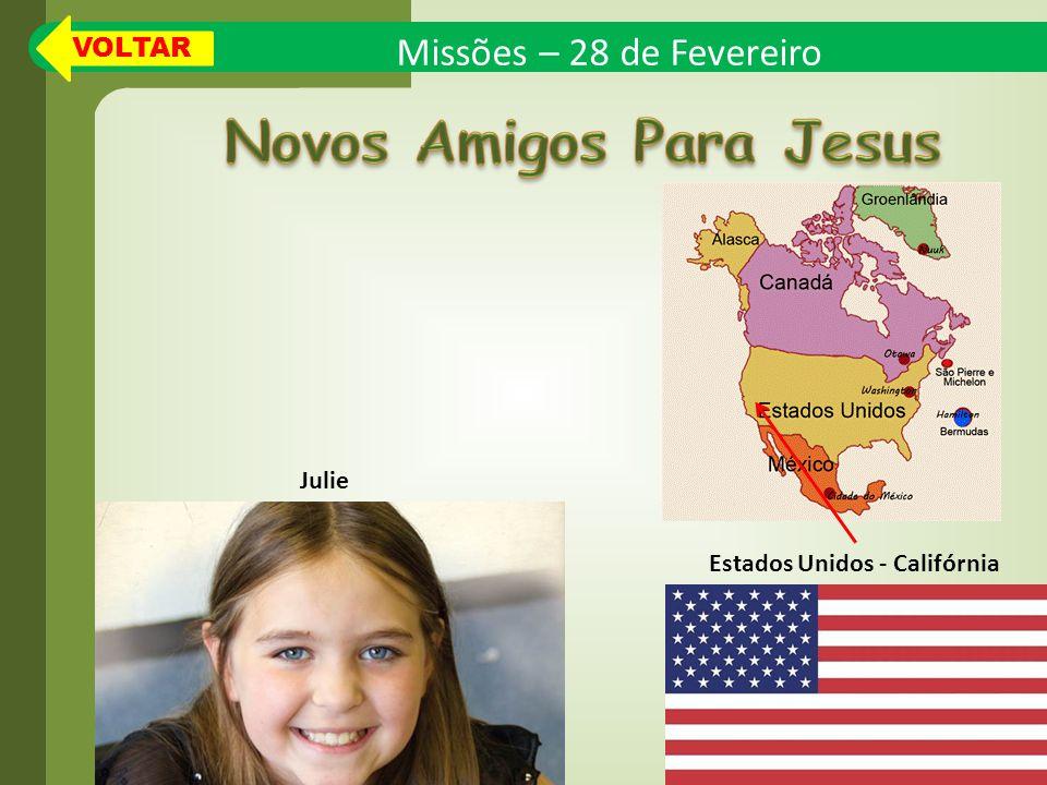 Missões – 28 de Fevereiro Estados Unidos - Califórnia Julie VOLTAR