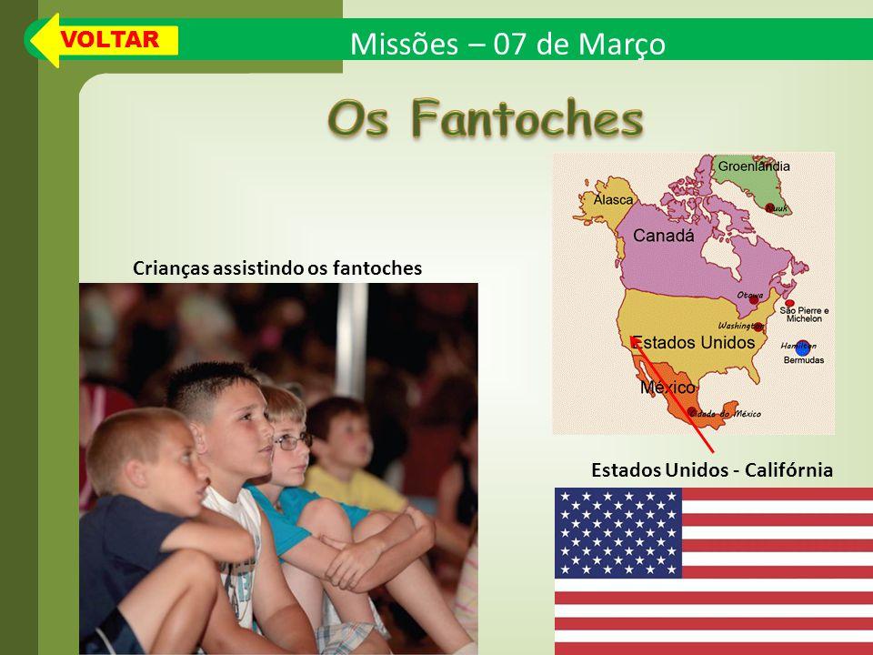 Missões – 07 de Março Estados Unidos - Califórnia Crianças assistindo os fantoches VOLTAR