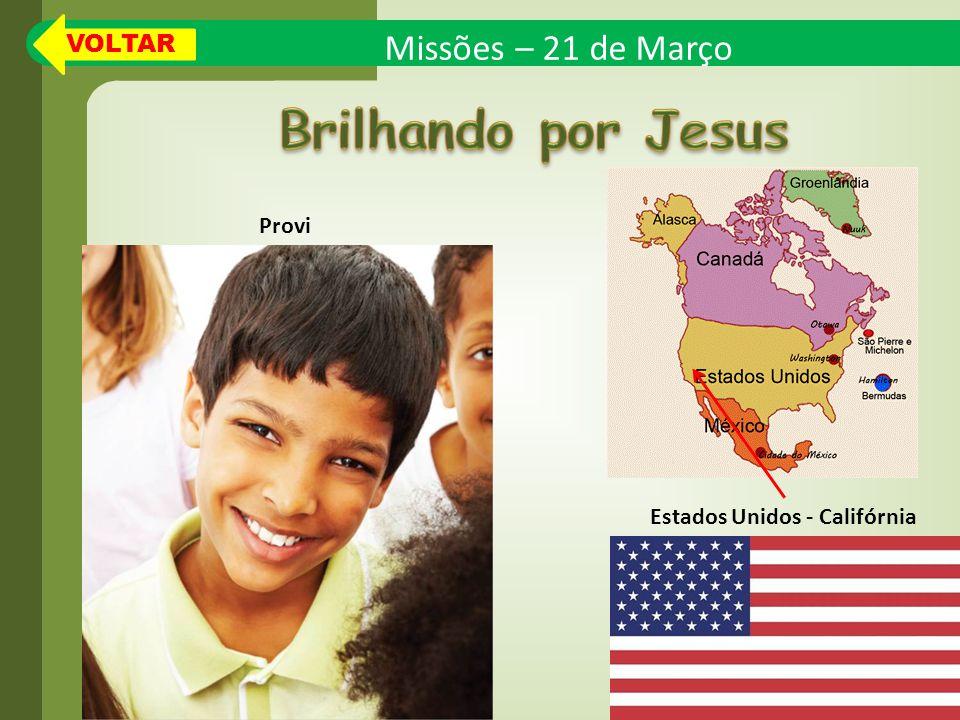 Missões – 21 de Março Estados Unidos - Califórnia Provi VOLTAR