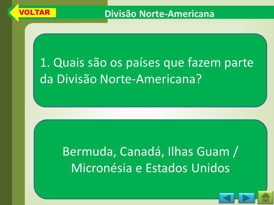 Divisão Norte-Americana 1.Quais são os países que fazem parte da Divisão Norte-Americana.