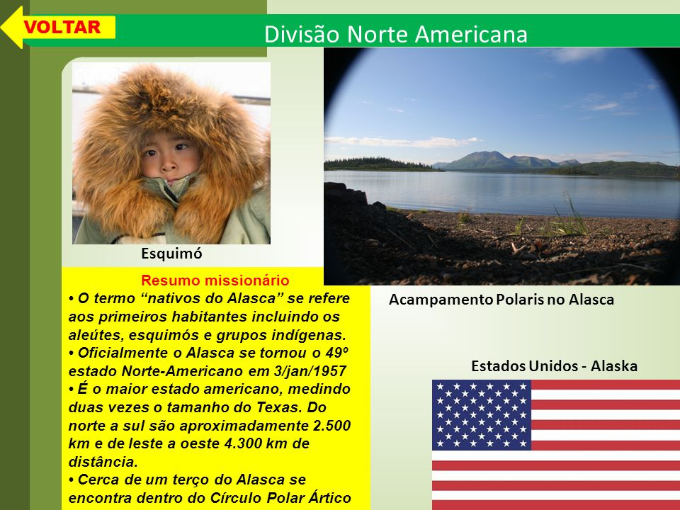 Divisão Norte Americana Resumo missionário O termo nativos do Alasca se refere aos primeiros habitantes incluindo os aleútes, esquimós e grupos indígenas.