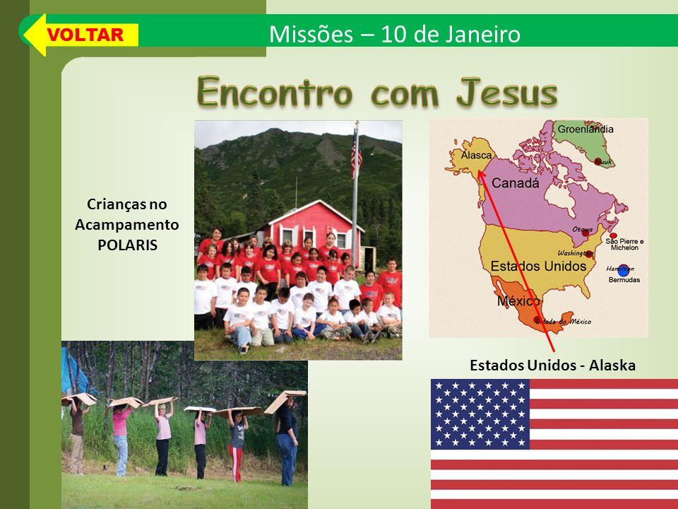 Missões – 10 de Janeiro Estados Unidos - Alaska Crianças no Acampamento POLARIS VOLTAR
