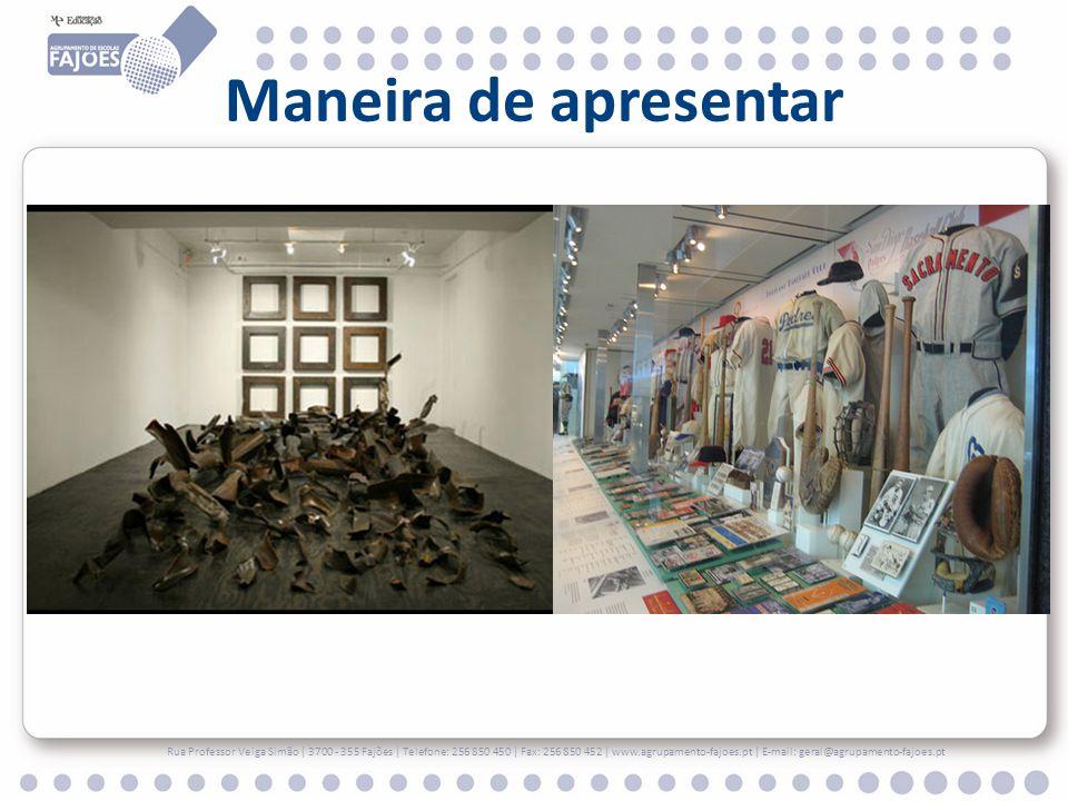 Maneira de apresentar Rua Professor Veiga Simão | 3700 - 355 Fajões | Telefone: 256 850 450 | Fax: 256 850 452 | www.agrupamento-fajoes.pt | E-mail: g
