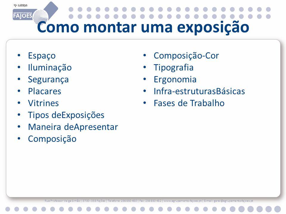 Vitrines Rua Professor Veiga Simão | 3700 - 355 Fajões | Telefone: 256 850 450 | Fax: 256 850 452 | www.agrupamento-fajoes.pt | E-mail: geral@agrupamento-fajoes.pt