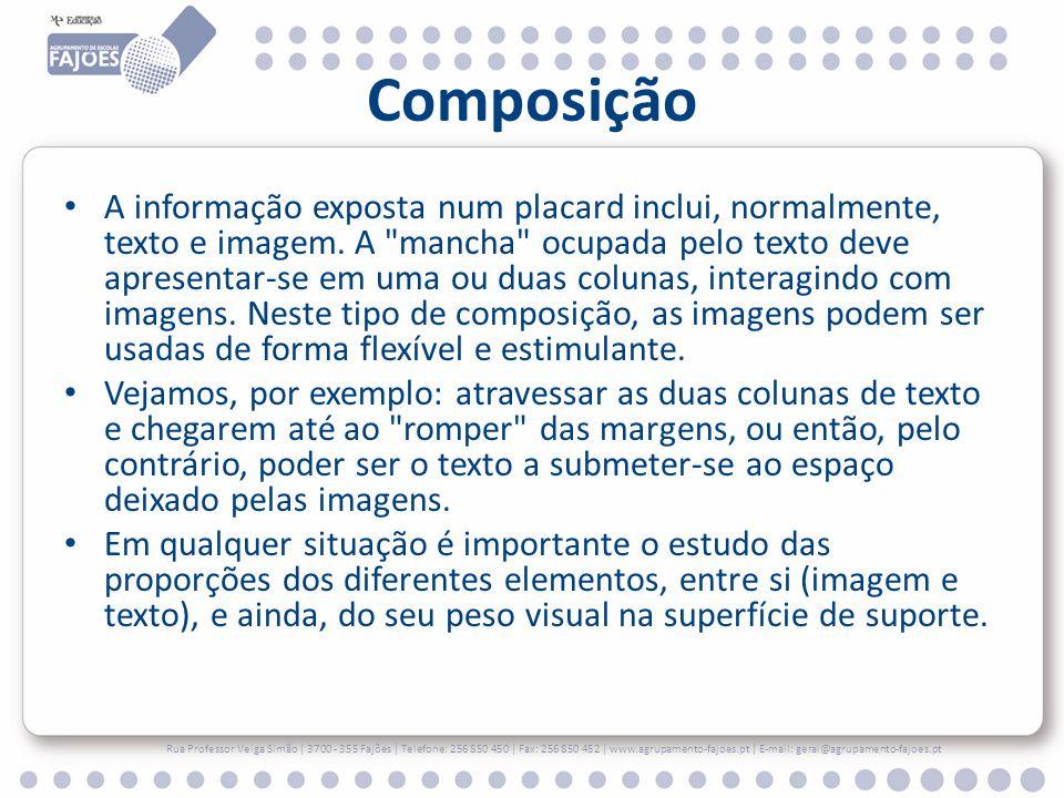 Composição A informação exposta num placard inclui, normalmente, texto e imagem. A