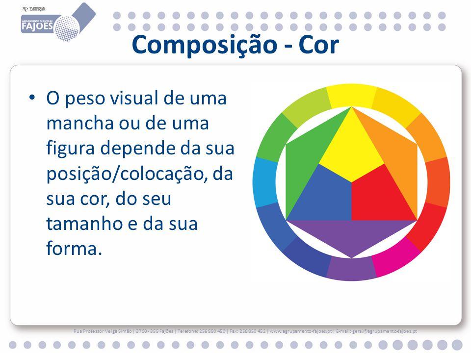 Composição - Cor O peso visual de uma mancha ou de uma figura depende da sua posição/colocação, da sua cor, do seu tamanho e da sua forma. Rua Profess