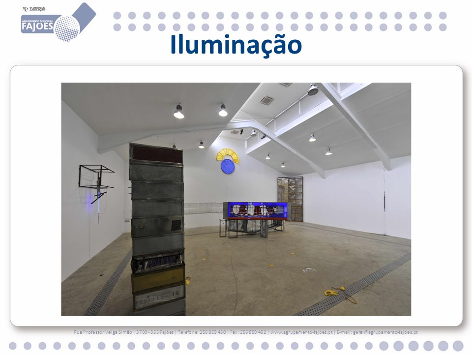 Iluminação Rua Professor Veiga Simão | 3700 - 355 Fajões | Telefone: 256 850 450 | Fax: 256 850 452 | www.agrupamento-fajoes.pt | E-mail: geral@agrupamento-fajoes.pt