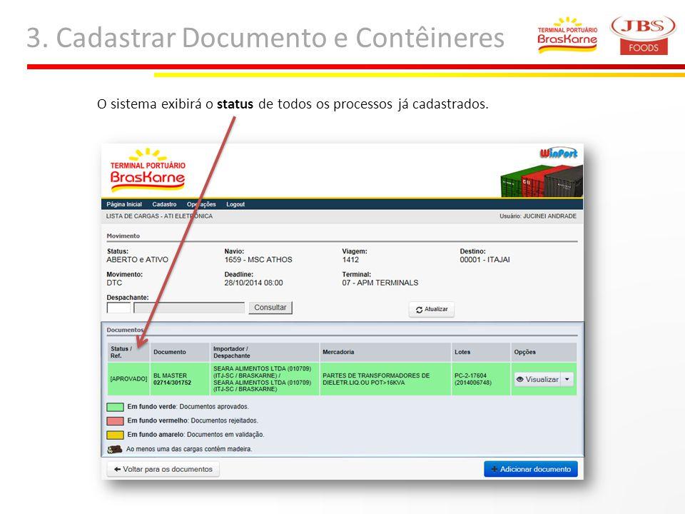 3. Cadastrar Documento e Contêineres O sistema exibirá o status de todos os processos já cadastrados.