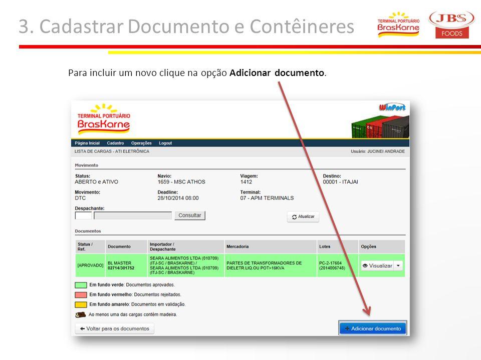 3. Cadastrar Documento e Contêineres Para incluir um novo clique na opção Adicionar documento.