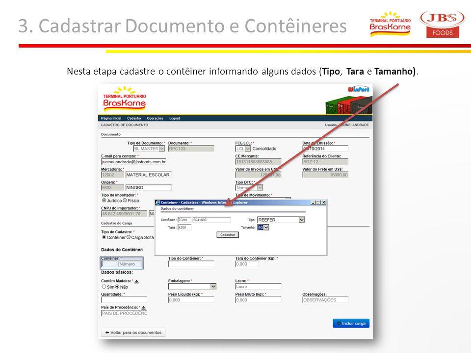 3. Cadastrar Documento e Contêineres Nesta etapa cadastre o contêiner informando alguns dados (Tipo, Tara e Tamanho).