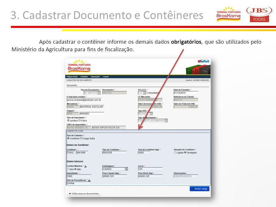 3. Cadastrar Documento e Contêineres Após cadastrar o contêiner informe os demais dados obrigatórios, que são utilizados pelo Ministério da Agricultur