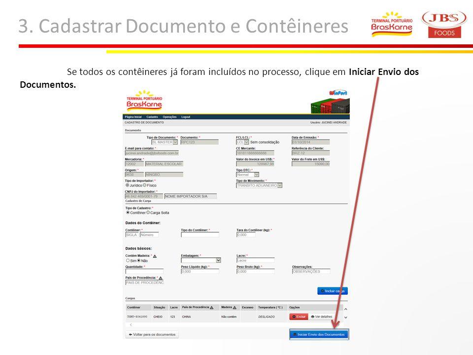3. Cadastrar Documento e Contêineres Se todos os contêineres já foram incluídos no processo, clique em Iniciar Envio dos Documentos.