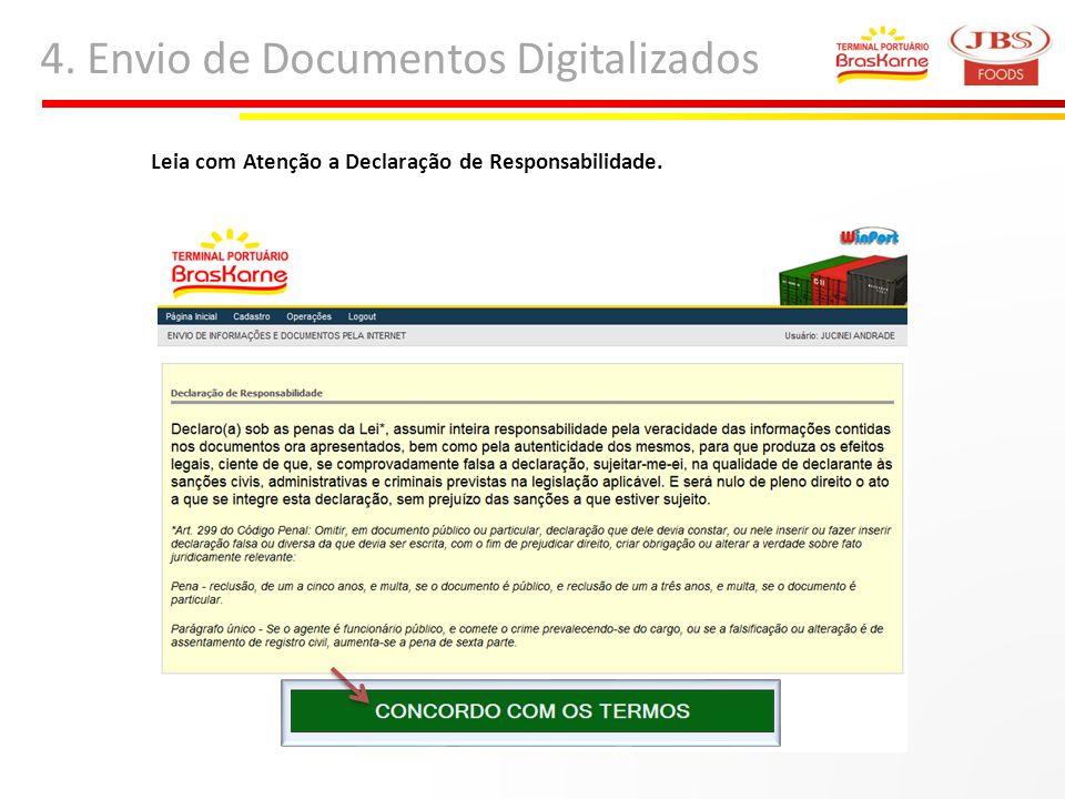 4. Envio de Documentos Digitalizados Leia com Atenção a Declaração de Responsabilidade.