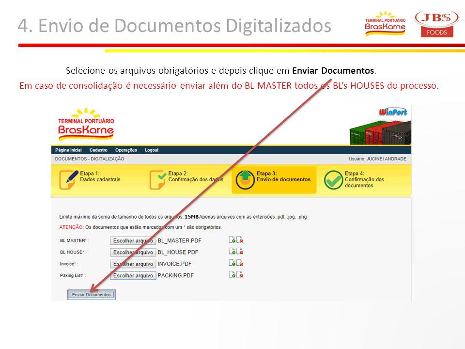 4. Envio de Documentos Digitalizados Selecione os arquivos obrigatórios e depois clique em Enviar Documentos. Em caso de consolidação é necessário env