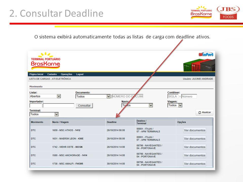 2. Consultar Deadline O sistema exibirá automaticamente todas as listas de carga com deadline ativos.