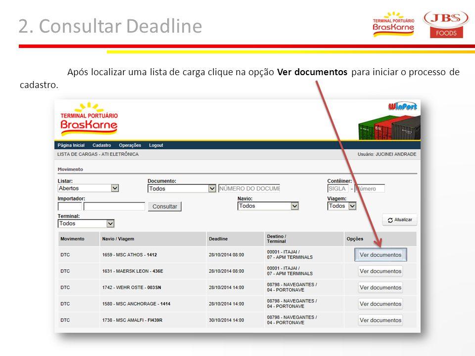 2. Consultar Deadline Após localizar uma lista de carga clique na opção Ver documentos para iniciar o processo de cadastro.