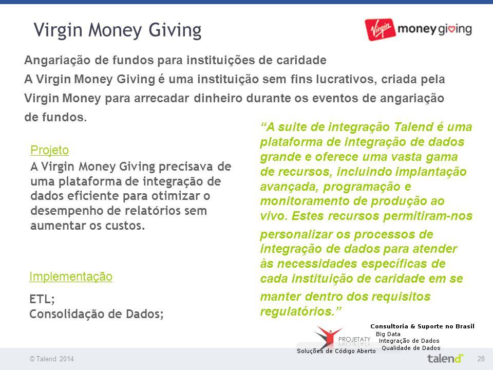 """© Talend 201428 Virgin Money Giving © Talend 2010 """"A suite de integração Talend é uma plataforma de integração de dados grande e oferece uma vasta gam"""