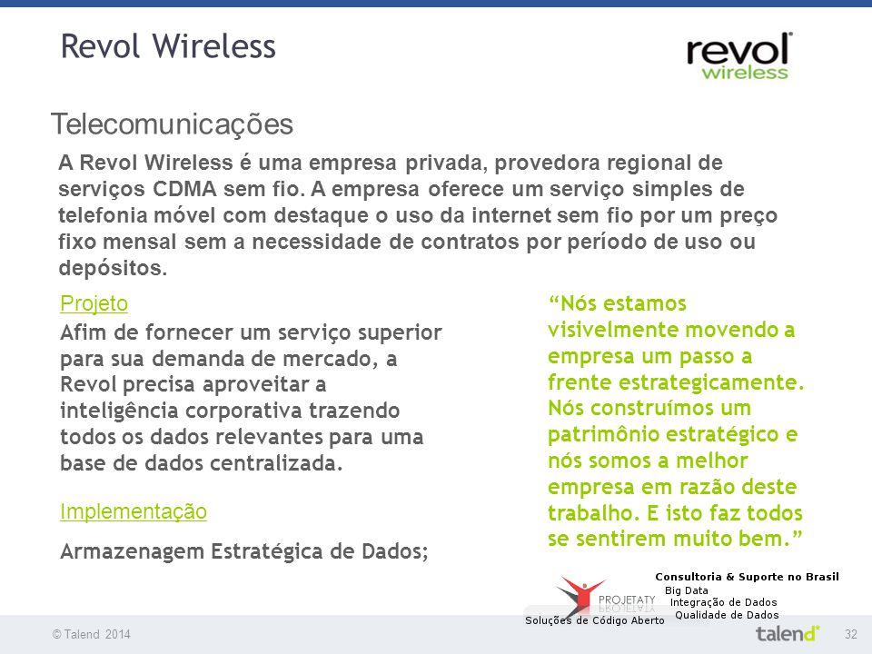 """© Talend 201432 Revol Wireless © Talend 2010 Telecomunicações """"Nós estamos visivelmente movendo a empresa um passo a frente estrategicamente. Nós cons"""
