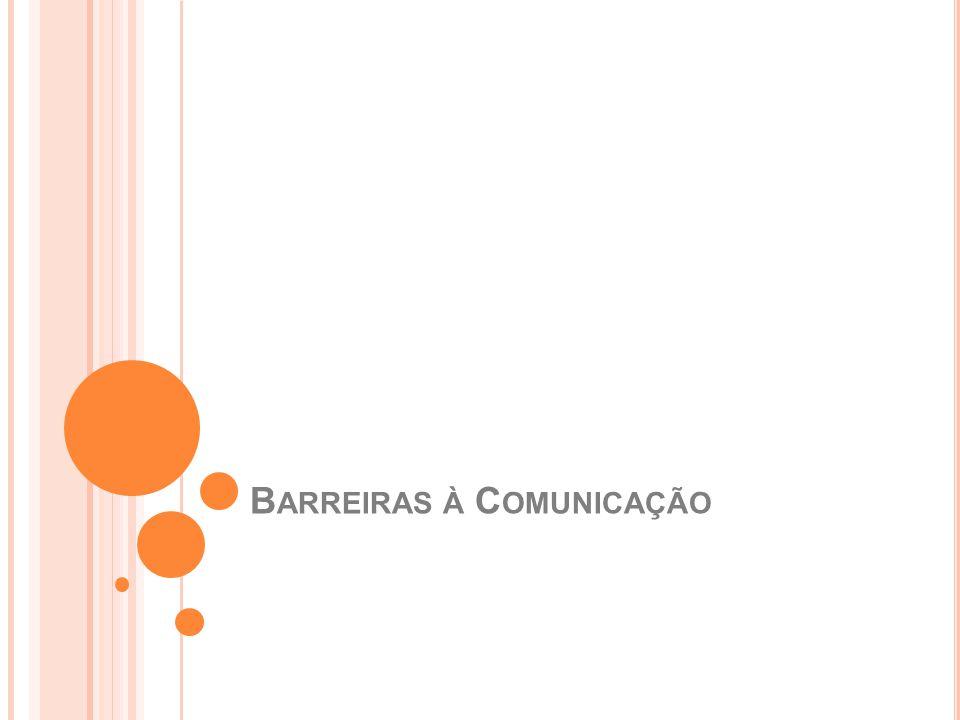 B ARREIRAS À C OMUNICAÇÃO